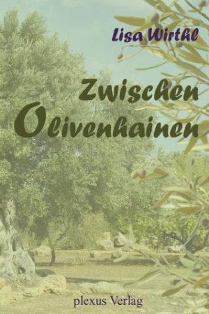 Zwischen Olivenhainen - Lisa Wirthl