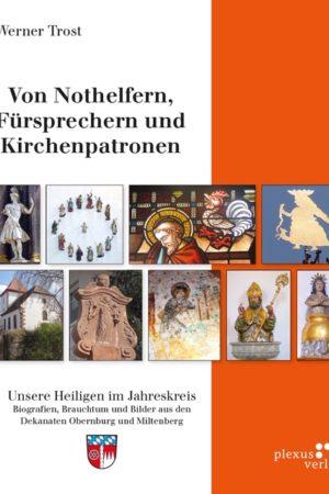 Von Nothelfern, Fürsprechern und Kirchenpatronen