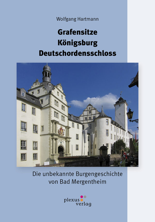 Die unbekannte Burgengeschichte von Bad Mergentheim